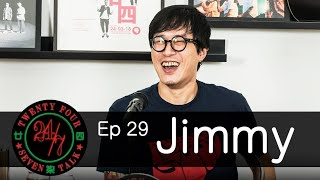 24/7talk: Episode 29 Ft. Jimmy 老占