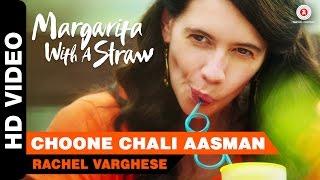 Choone Chali Aasman , Margarita With A Straw , Mikey McCleary , Kalki Koechlin