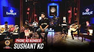 Phone Ko Number? - Sushant KC | Emperor Kripa Unplugged | Season 3