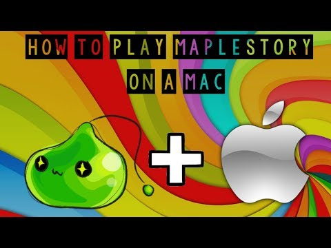 How to play MapleStory on a Mac - 2018