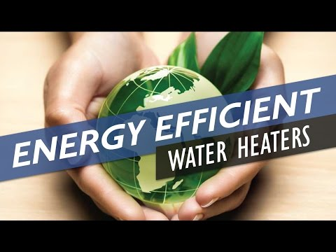 Energy Efficient Water Heater - Tips to Improve Water Heater Energy Efficiency