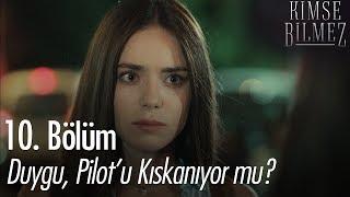Download Duygu, Pilot'u kıskanıyor mu? - Kimse Bilmez 10. Bölüm Video