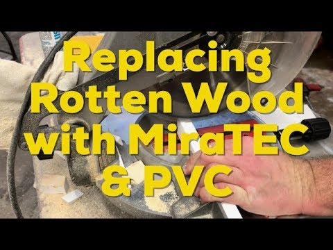 How to : Replacing Rotten Wood with MiraTEC and PVC. House Paint Project
