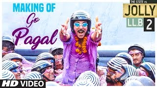 Jolly LLB 2 | GO PAGAL Song Making | Akshay Kumar, Huma Qureshi | Raftaar, Nindy Kaur