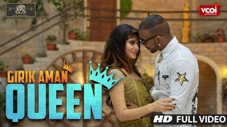 QUEEN (Full Video) - GIRIK AMAN Ft. RICHA GULATI | Asli Gold | Muzik Amy | Yogesh Modi