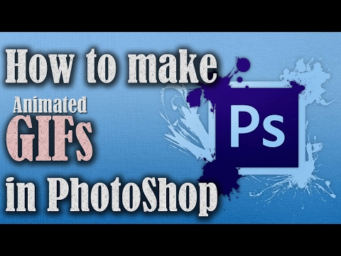 How to make animated GIFs in Photoshop - 2017   Learning Video
