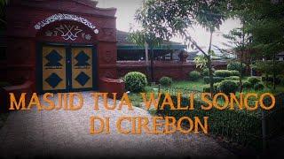 Masjid Tua Wali Songo di Cirebon - SINGKAP