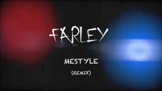 @LabTvEnt - Farley - MeStyle Remix - (Audio)