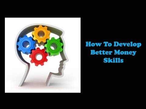 How To Develop Better Money Skills
