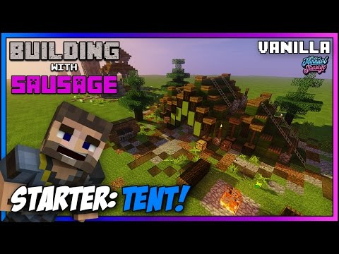 Minecraft - Building with Sausage - Starter Tent!!! [Vanilla Tutorial 1.11]