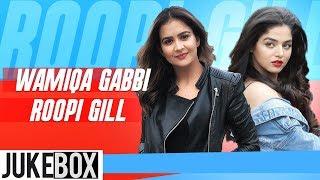 Wamiqa Gabbi V/S Roopi Gill (Video Jukebox) | Parmish Verma | Prabh Gill | Latest Punjabi Songs 2019