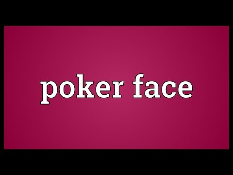 Poker face Meaning