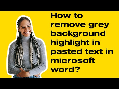 How to remove grey background highlight in pasted text in microsoft word?