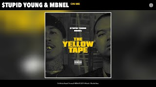 $tupid Young & MBNel - On Me (Audio)