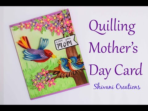 Quilled Mother's Day Card/ DIY Mother's Day Card/ Quilling Birds