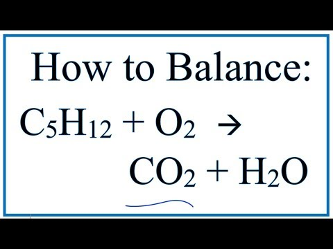 How to Balance C5H12 + O2 =  CO2 + H2O (Pentane Combustion Reaction)
