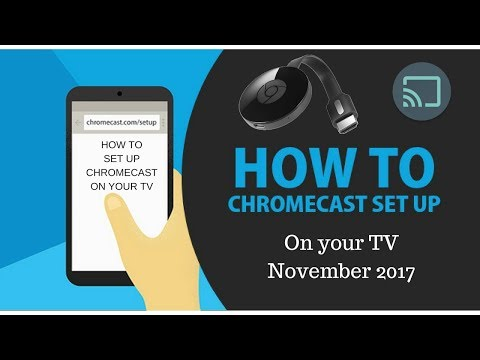 How to set up Chromecast on your TV Nov 2017