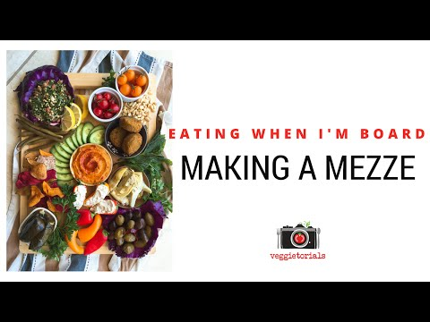 How to Make a Mezze Platter || Eating When I'm Board Ep. 1