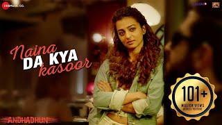 Naina Da Kya Kasoor - Full Video | AndhaDhun | Ayushmann Khurrana | Radhika Apte | Amit Trivedi