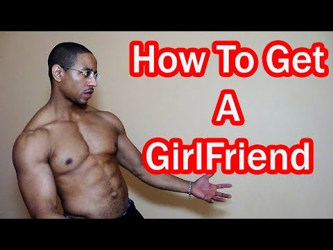 How To Get A Girlfriend With A Six Pack