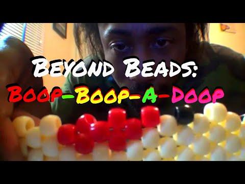 Beyond Beads: Boop-Boop-A-Doop