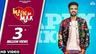 Main Ja Maa (Full Song) Happy Raikoti   Oshin Brar   New Punjabi Song 2018   White Hill Music