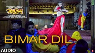 Bimar Dil Audio   Pagalpanti   Urvashi, John, Arshad, Ileana, Pulkit  Asees K, Jubin N, Tanishk B