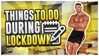 11 Useful Things To Do During LOCKDOWN
