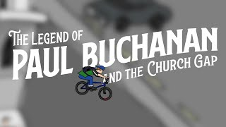 The Legend of Paul Buchanan and the Church Gap