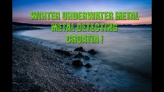 Winter Underwater Metal Detecting Croatia! GOLD!