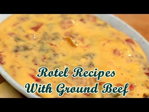 Rotel Recipes With Ground Beef - Quick Healthy Meals