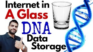 DNA Data Storage | Entire Internet in a Shot Glass Explained