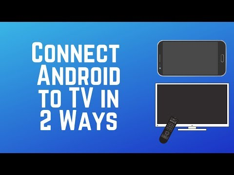 How to Connect Your Android Smart Phone to a TV in 2 Easy Ways