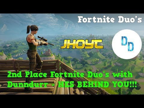 2nd Place Fortnite Duo's w/ Dunndurr - HES BEHIND YOU!!!