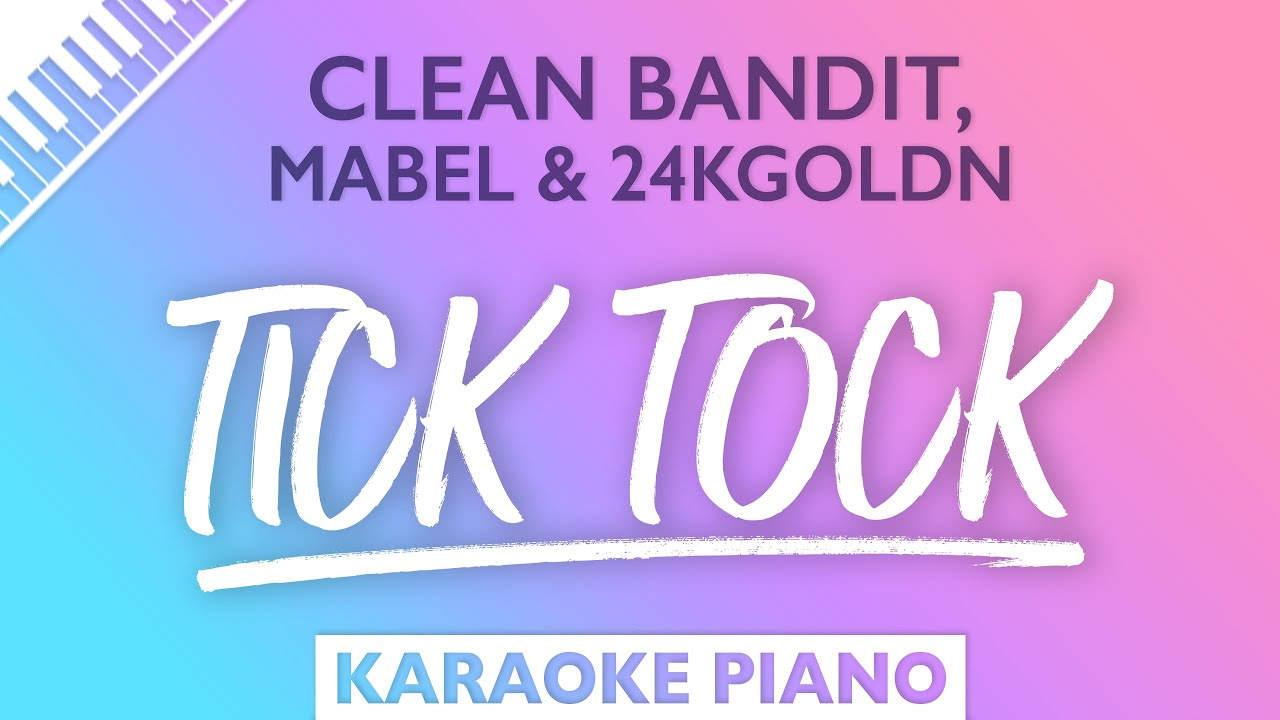 Sing2Piano - Tick Tock (Originally Performed by Clean Bandit, Mabel & 24kgoldn)