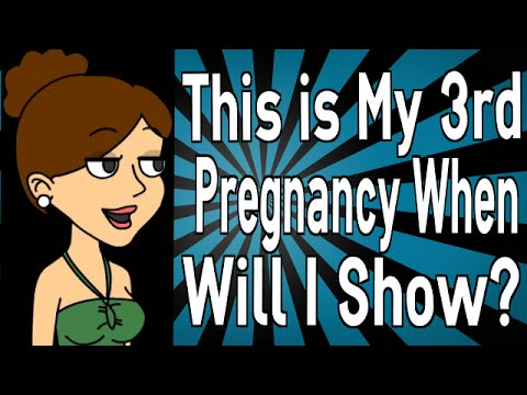 This is My 3rd Pregnancy, When Will I Show?