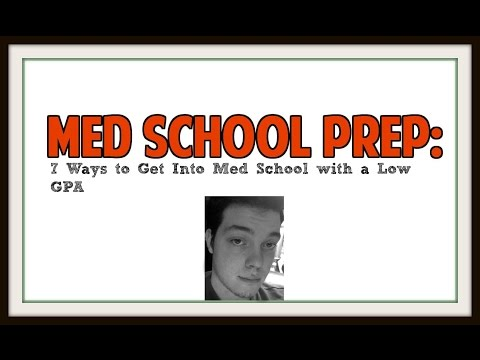 7 Ways to Get Into Med School with a Low GPA