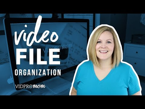 How to Organize Video Files (THE FAST AND EASY WAY)