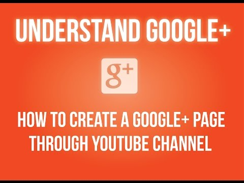 How to create a Google+ page through YouTube channel?