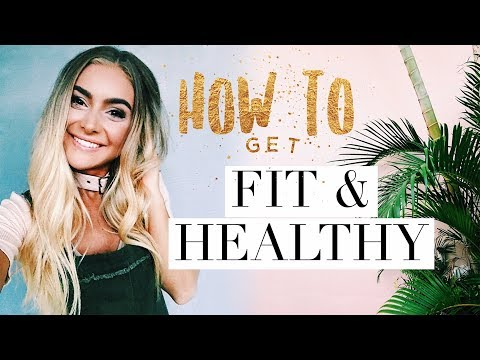 HOW TO GET FIT & HEALTHY | 7 Tips For Starting A Healthy Lifestyle | Improve Your Body & Health