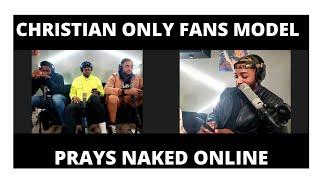 Christian OnlyFans Model Prays Naked On Camera For Fans