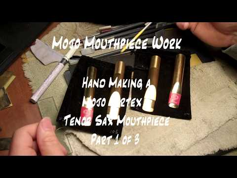 Hand Making a Mojo Vortex 2 Tenor Sax Mouthpiece – Part 1 of 3