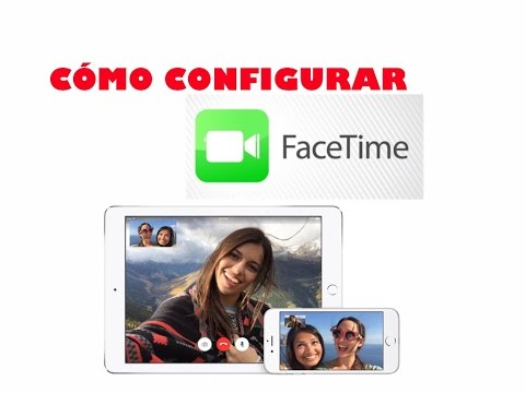 Cómo configurar FaceTime en iPhone, iPad y iPod