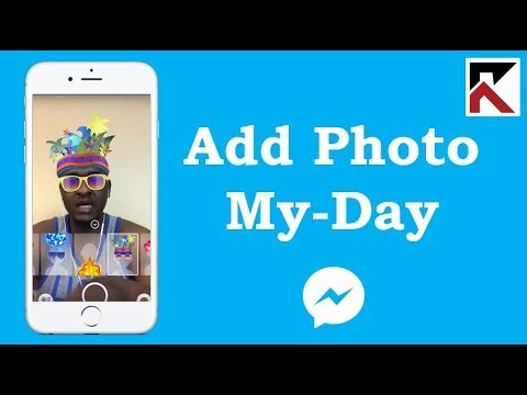How To Add A Photo To My Day Facebook Messenger