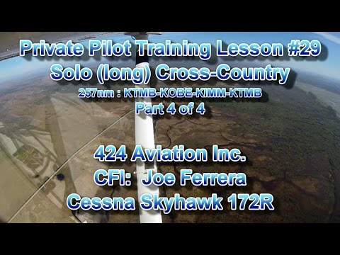 Private Pilot Flight Training, Lesson #29: Solo (long) Cross Country - Part 4 of 4