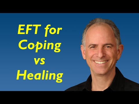 EFT for Coping vs Healing Life Issues