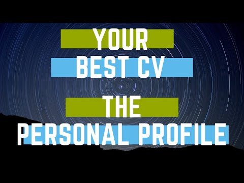 Your CV. Writing the 'Personal Profile' section (with example).