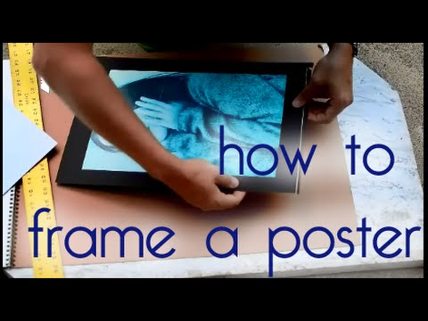 How To Mount And Frame A Poster - Simple & Easy