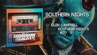 Southern Nights  Glen Campbell Guardians Of The Galaxy Vol 2 Official Soundtrack
