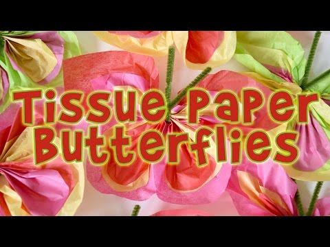 Kids Crafts: Make Easy-Peasy Tissue Paper Butterflies
